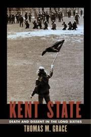 Kent State by Thomas M Grace