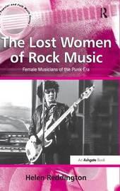 The Lost Women of Rock Music by Helen Reddington