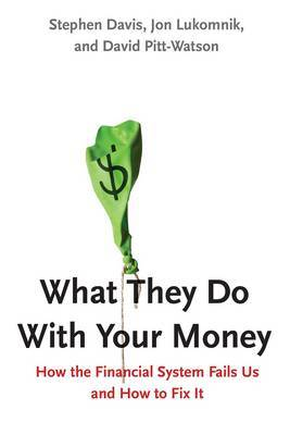What They Do With Your Money by Jon Lukomnik
