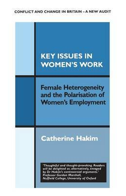 Key Issues in Women's Work by Catherine Hakim