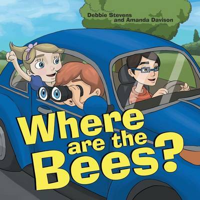 Where Are the Bees? by Debbie Stevens