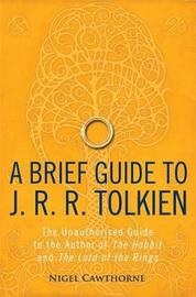A Brief Guide to J. R. R. Tolkien by Nigel Cawthorne