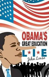 Obama's Great Education Lie by John Loase
