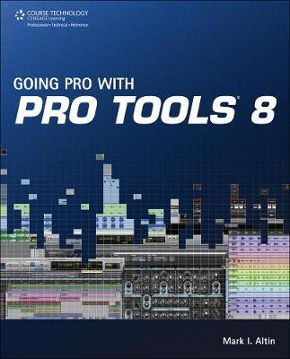 Going Pro with Pro Tools 8 by Matthew Donner image