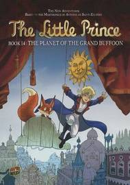 The Little Prince Book 14: The Planet Of The Grand Buffoon by Cerami Matteo