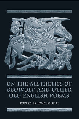 On the Aesthetics of Beowulf and Other Old English Poems by John M Hill image