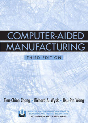 Computer- Aided Manufacturing by Tien-chien Chang