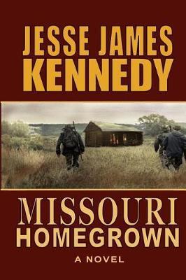 Missouri Homegrown by Jesse James Kennedy image