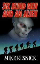Six Blind Men and an Alien by Mike Resnick