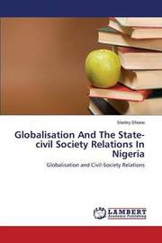 Globalisation and the State-Civil Society Relations in Nigeria by Ehiane Stanley