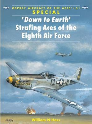 Down to Earth Strafing Aces of the Eighth Air Force by William N. Hess image
