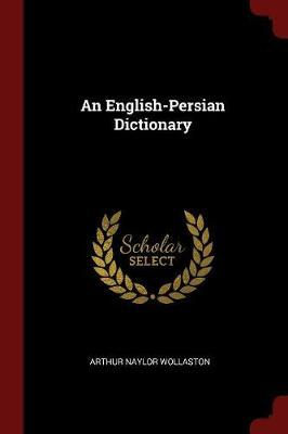 An English-Persian Dictionary by Arthur Naylor Wollaston image