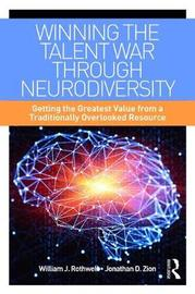 Winning the Talent War through Neurodiversity by William J Rothwell