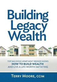 Building Legacy Wealth by Terry Moore