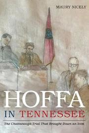 Hoffa in Tennessee by Maury Nicely