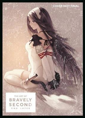 The Art Of Bravely Second: End Layer by Square Enix