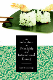 An Adventure in Friendship and International Dining by Kate Cummings image