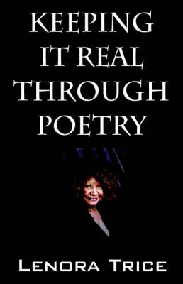 Keeping It Real Through Poetry by Lenora Trice image
