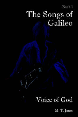 The Songs of Galileo: Book 1: Voice of God by M T Jones image