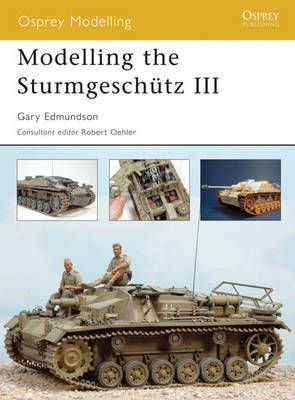 Modelling the Sturmgeschutz III by Gary Edmundson