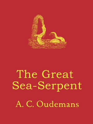 The Great Sea-Serpent by A C Oudemans