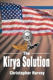 The Kirya Solution by Christopher Harvey