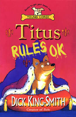 Titus Rules Ok! by Dick King-Smith