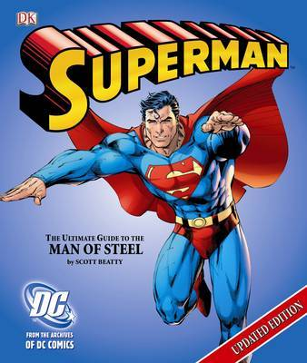 Superman the Ultimate Guide to the Man of Steel