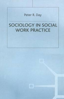 Sociology in Social Work Practice by Peter R. Day image