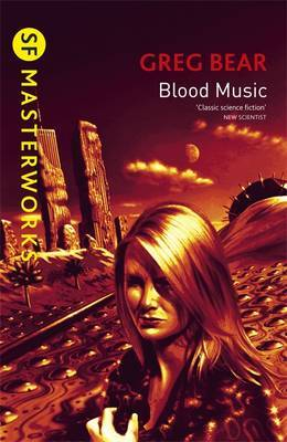 Blood Music (S.F. Masterworks) by Greg Bear image
