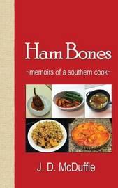 Ham Bones by McDuffie J D