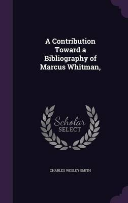 A Contribution Toward a Bibliography of Marcus Whitman, by Charles Wesley Smith