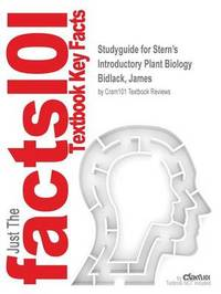 Studyguide for Stern's Introductory Plant Biology by Bidlack, James, ISBN 9780077705633 by Cram101 Textbook Reviews image
