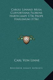 Caroli Linnaei Musa Cliffortiana Florens Hartecampi 1736 Prope Harlemum (1736) by Carl von Linne