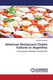 American Restaurant Chains Failures in Argentina by Maraquia Leandro