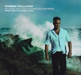 The Greatest Hits 1990-2010 In And Out Of Consciousness (2CD) by Robbie Williams