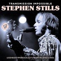 Transmission Impossible by Stephen Stills