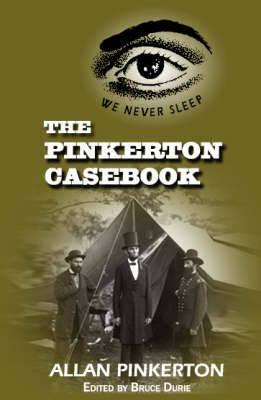 The Pinkerton Casebook by Allen Pinkerton