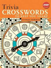 Trivia Crosswords to Keep You Sharp by Stanley Newman