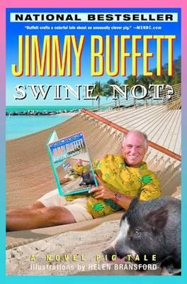 Swine Not? by Jimmy Buffett