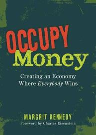 Occupy Money by Margrit Kennedy