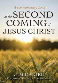 A Contemporary Look at the Second Coming of Jesus Christ by Jim Daniel image