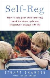 Help Your Child Deal With Stress - and Thrive by Stuart Shanker