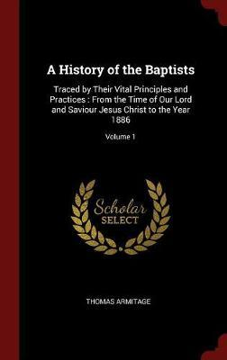 A History of the Baptists by Thomas Armitage