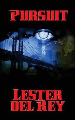 Pursuit by Lester del Rey