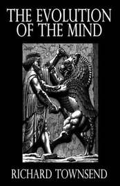 The Evolution of the MInd by Richard Townsend image