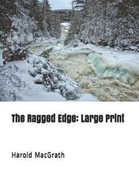 The Ragged Edge by Harold Macgrath