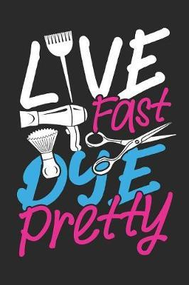 Live Fast Dye Pretty by Values Tees