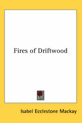 Fires of Driftwood by Isabel Ecclestone Mackay image