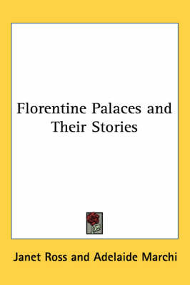 Florentine Palaces and Their Stories by Janet Ross image
